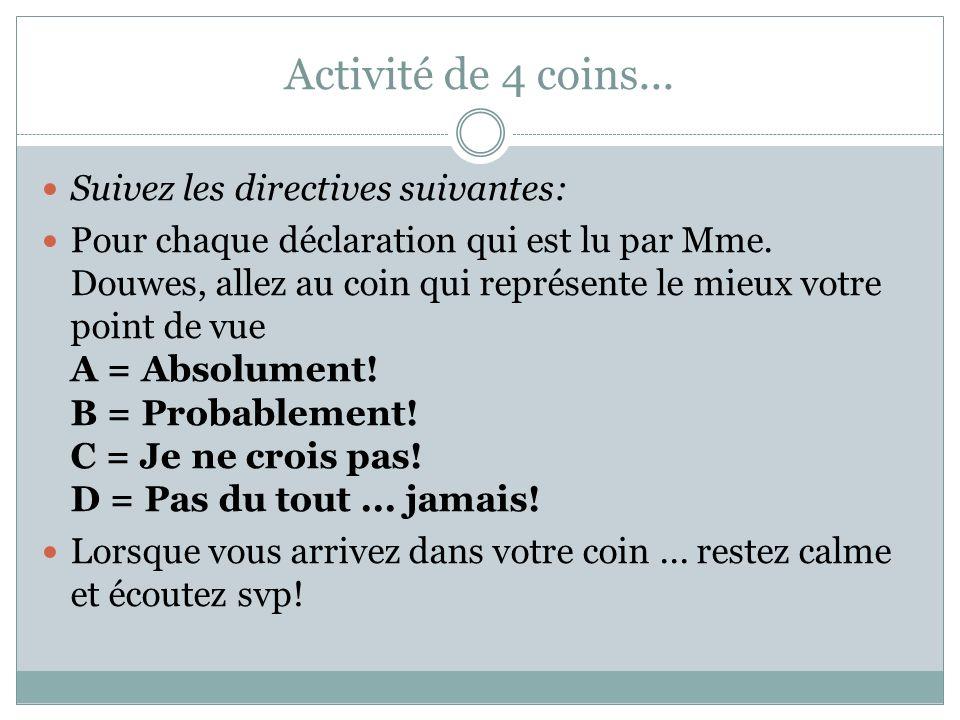 Activité de 4 coins...Suivez les directives suivantes: Pour chaque déclaration qui est lu par Mme.