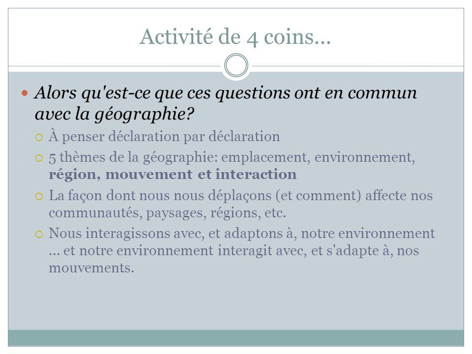 Activité de 4 coins...Alors qu est-ce que ces questions ont en commun avec la géographie.