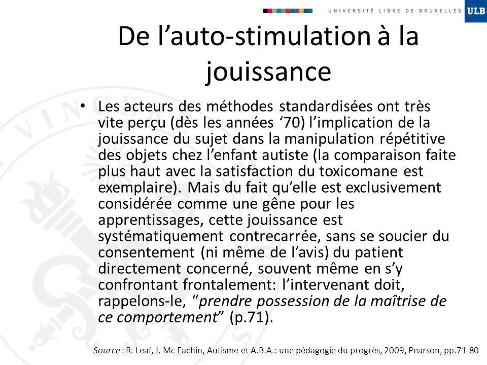 De lauto-stimulation à la jouissance Les acteurs des méthodes standardisées ont très vite perçu (dès les années 70) limplication de la jouissance du s