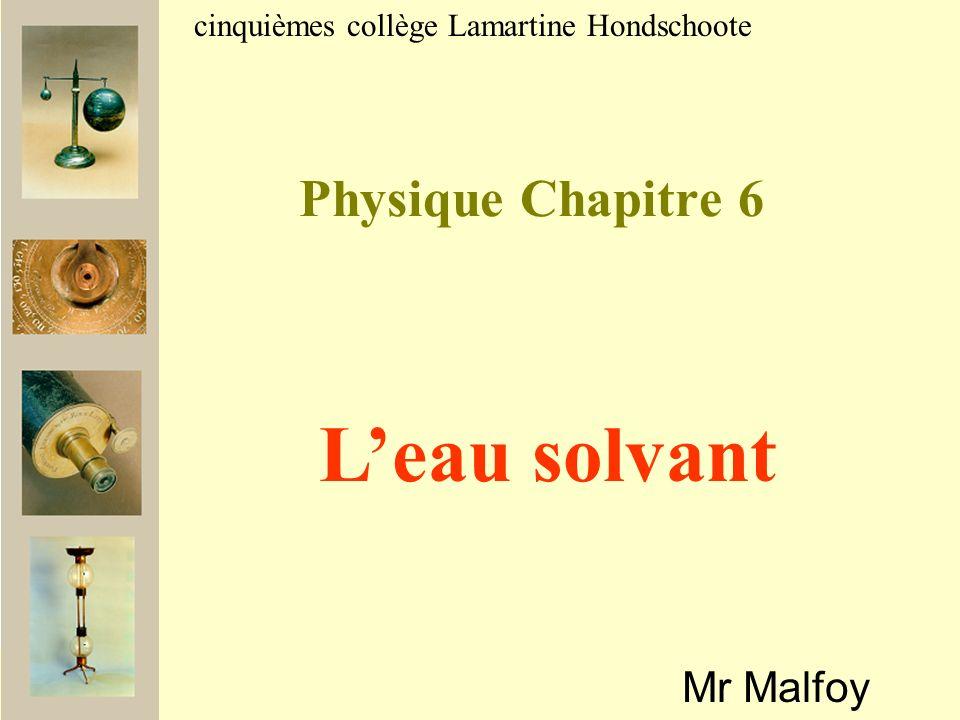 Chapitre C06: Leau et les mélanges Je dois savoir: Leau est un solvant de certains liquides et de certains gaz Leau et certains liquides sont miscibles Connaître les définitions dun mélange homogène et hétérogène