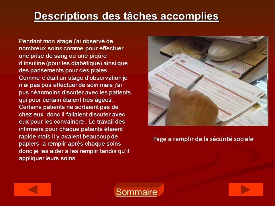 Descriptions des tâches accomplies Sommaire Pendant mon stage jai observé de nombreux soins comme pour effectuer une prise de sang ou une piqûre dinsu