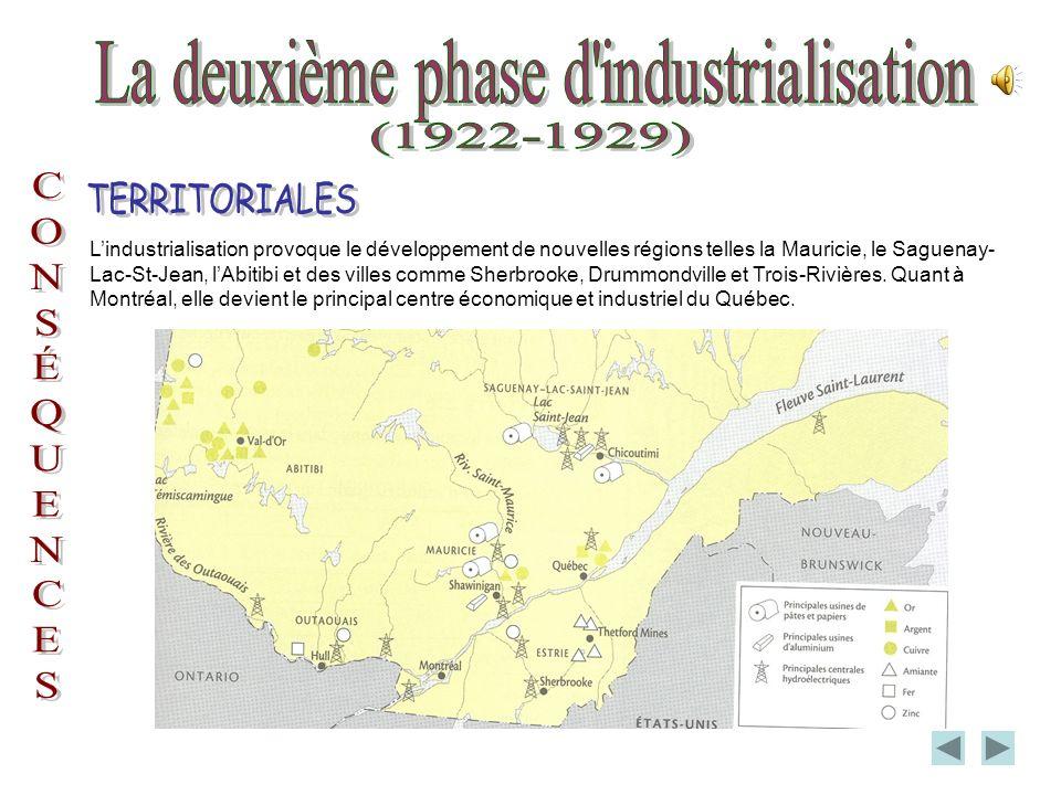 Lindustrialisation provoque le développement de nouvelles régions telles la Mauricie, le Saguenay- Lac-St-Jean, lAbitibi et des villes comme Sherbrooke, Drummondville et Trois-Rivières.