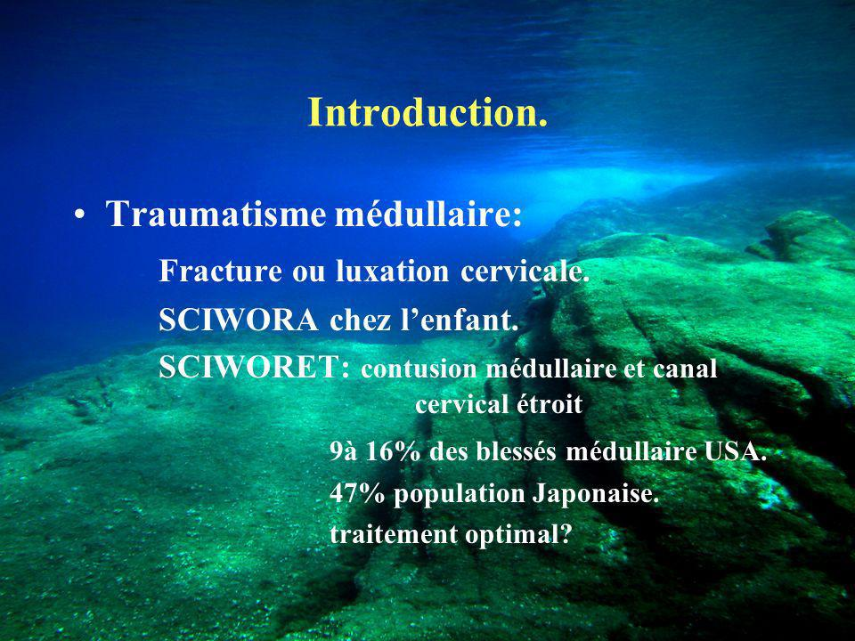 Introduction.Traumatisme médullaire: Fracture ou luxation cervicale.