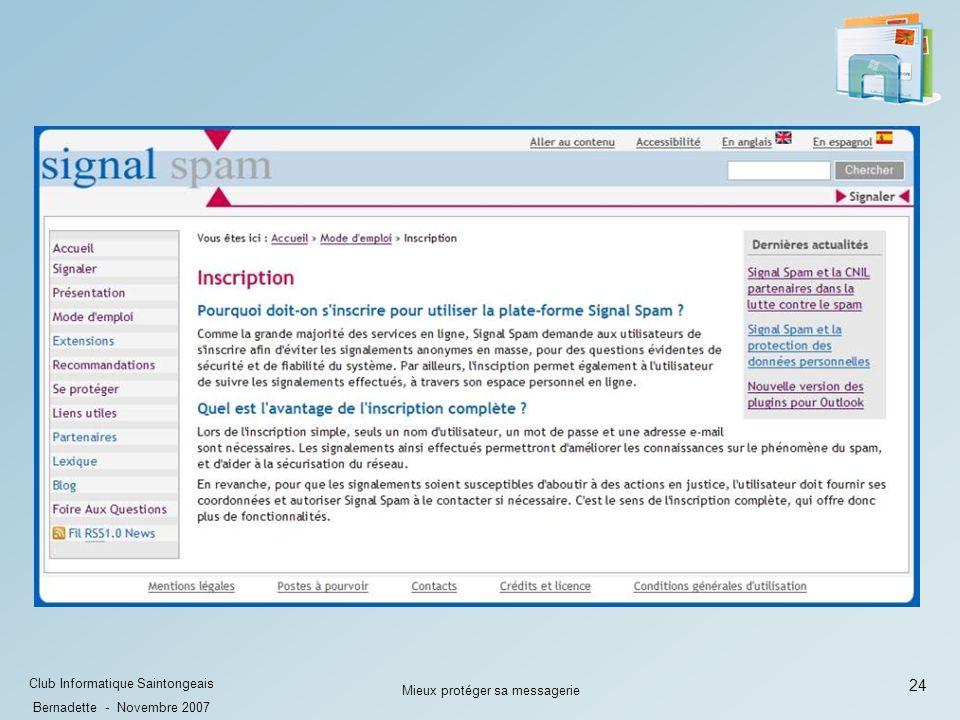 24 Club Informatique Saintongeais Bernadette - Novembre 2007 Mieux protéger sa messagerie