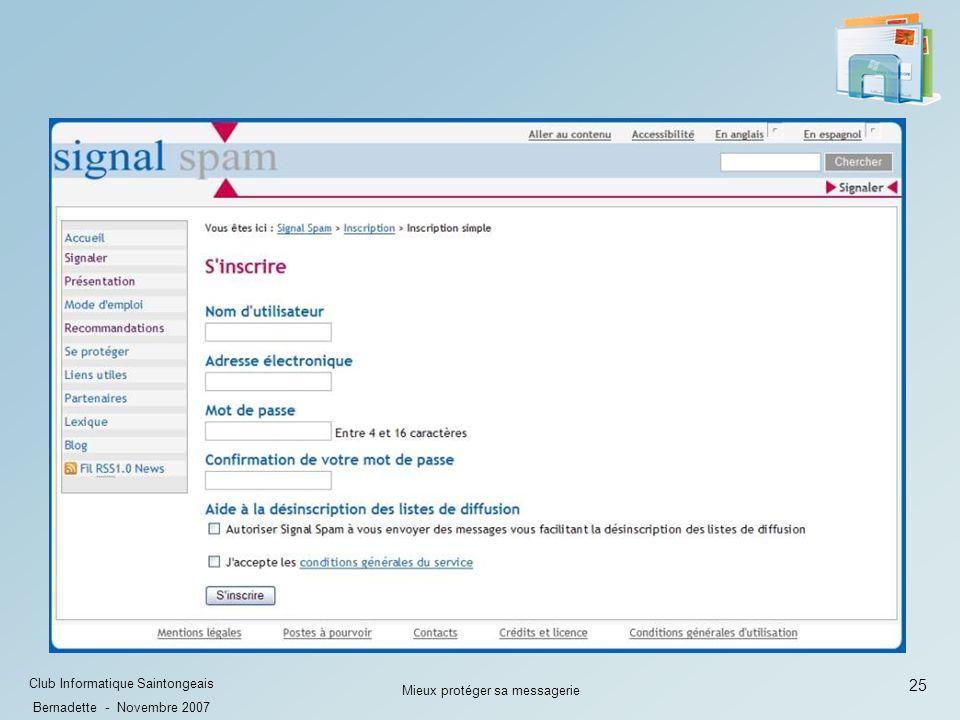 25 Club Informatique Saintongeais Bernadette - Novembre 2007 Mieux protéger sa messagerie