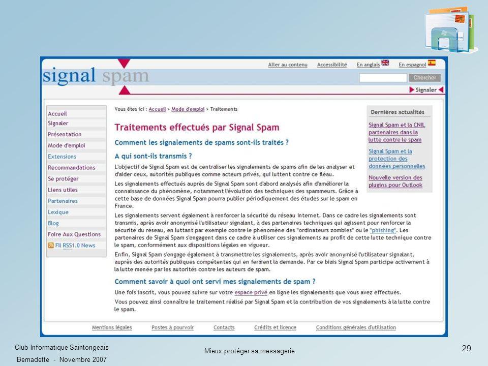 29 Club Informatique Saintongeais Bernadette - Novembre 2007 Mieux protéger sa messagerie