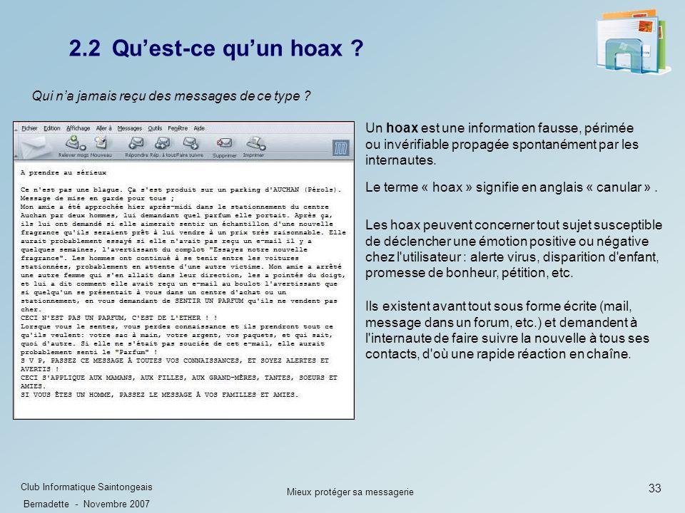 33 Club Informatique Saintongeais Bernadette - Novembre 2007 Mieux protéger sa messagerie 2.2 Quest-ce quun hoax .