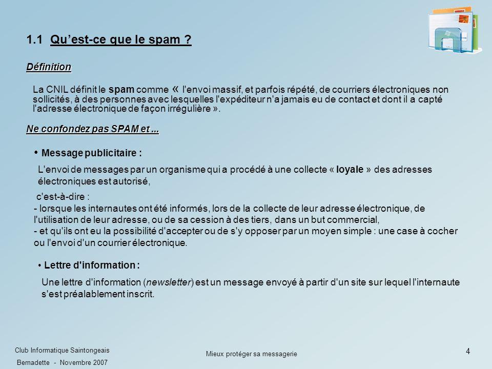 5 Club Informatique Saintongeais Bernadette - Novembre 2007 Mieux protéger sa messagerie 1.2.