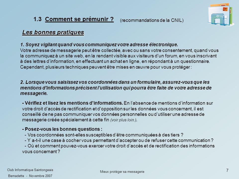 7 Club Informatique Saintongeais Bernadette - Novembre 2007 Mieux protéger sa messagerie 1.3 Comment se prémunir .