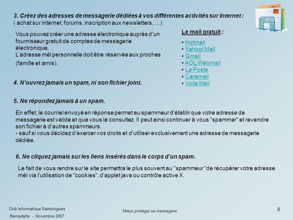 8 Club Informatique Saintongeais Bernadette - Novembre 2007 Mieux protéger sa messagerie 3.