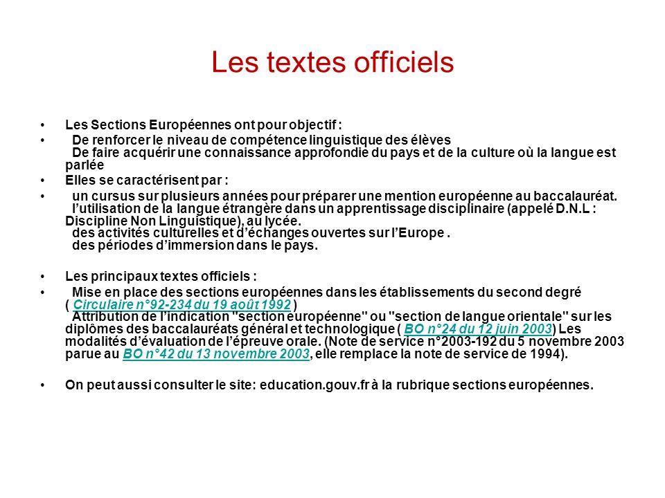 Les textes officiels Les Sections Européennes ont pour objectif : De renforcer le niveau de compétence linguistique des élèves De faire acquérir une c