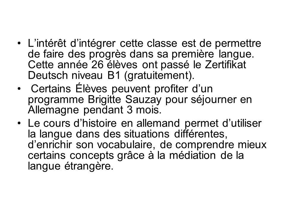 Lintérêt dintégrer cette classe est de permettre de faire des progrès dans sa première langue. Cette année 26 élèves ont passé le Zertifikat Deutsch n