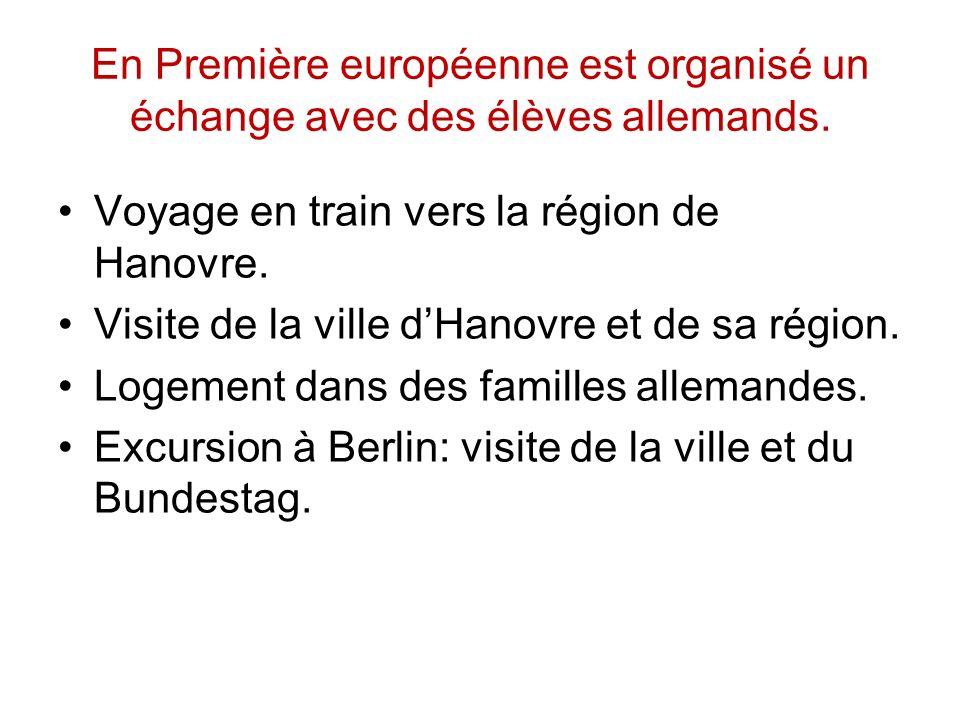 En Première européenne est organisé un échange avec des élèves allemands. Voyage en train vers la région de Hanovre. Visite de la ville dHanovre et de