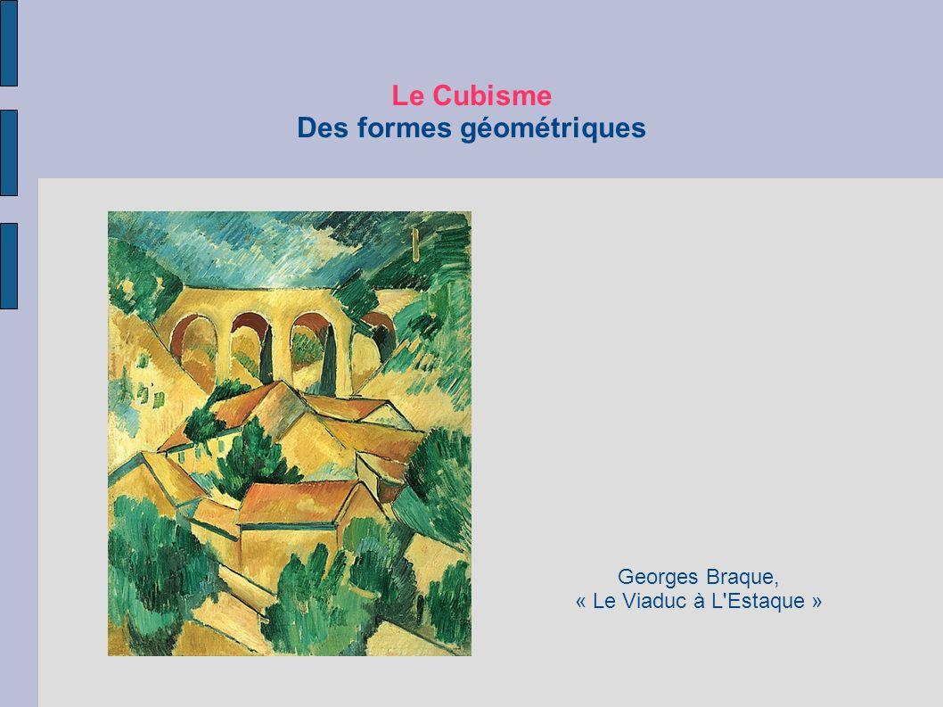 Le Cubisme Des formes géométriques Georges Braque, « Le Viaduc à L'Estaque »