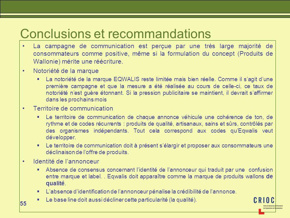 55 Conclusions et recommandations La campagne de communication est perçue par une très large majorité de consommateurs comme positive, même si la form