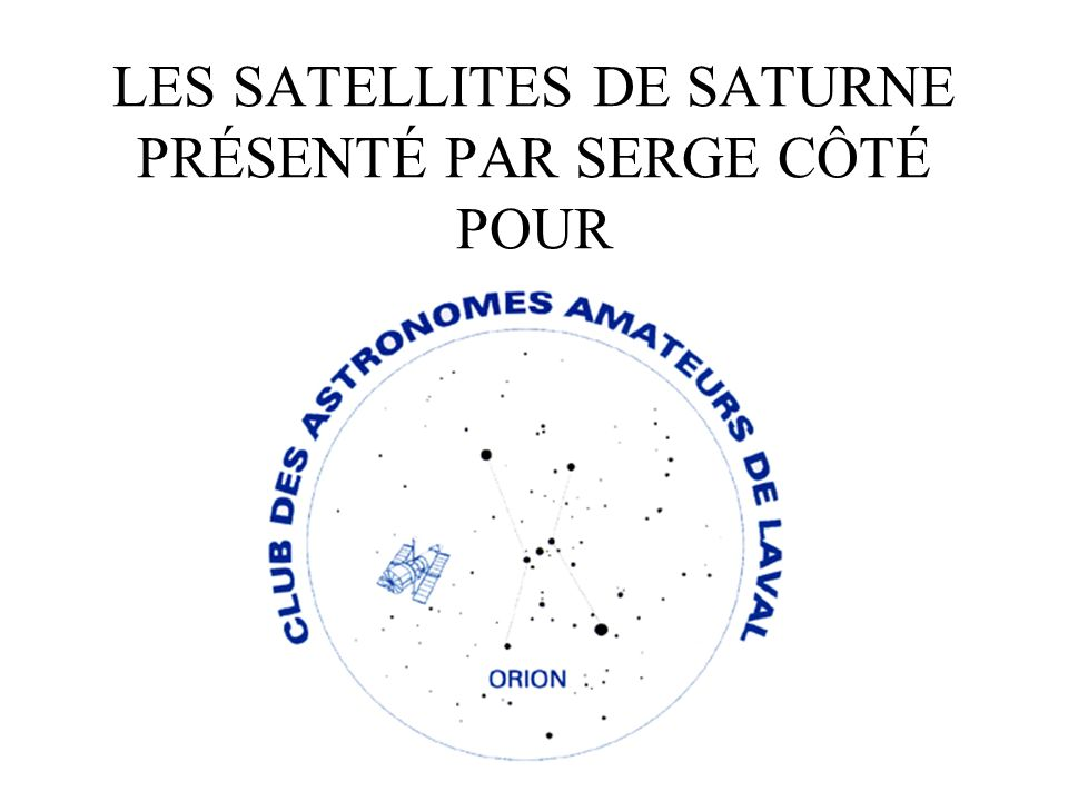 ENCELADE DIAMÈTRE: 505 km DISTANCE DE SATURNE: 238, 020 km COUVERT DE GLACE TRÈS PURE 6 e PLUS GROS SATELLITE DE SATURNE