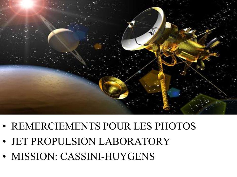 REMERCIEMENTS POUR LES PHOTOS JET PROPULSION LABORATORY MISSION: CASSINI-HUYGENS