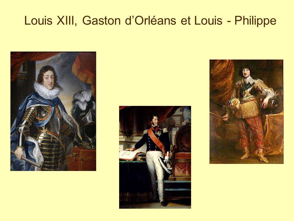 Louis XIII, Gaston dOrléans et Louis - Philippe