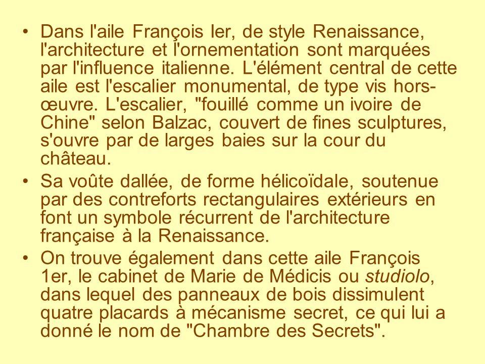 Dans l aile François Ier, de style Renaissance, l architecture et l ornementation sont marquées par l influence italienne.