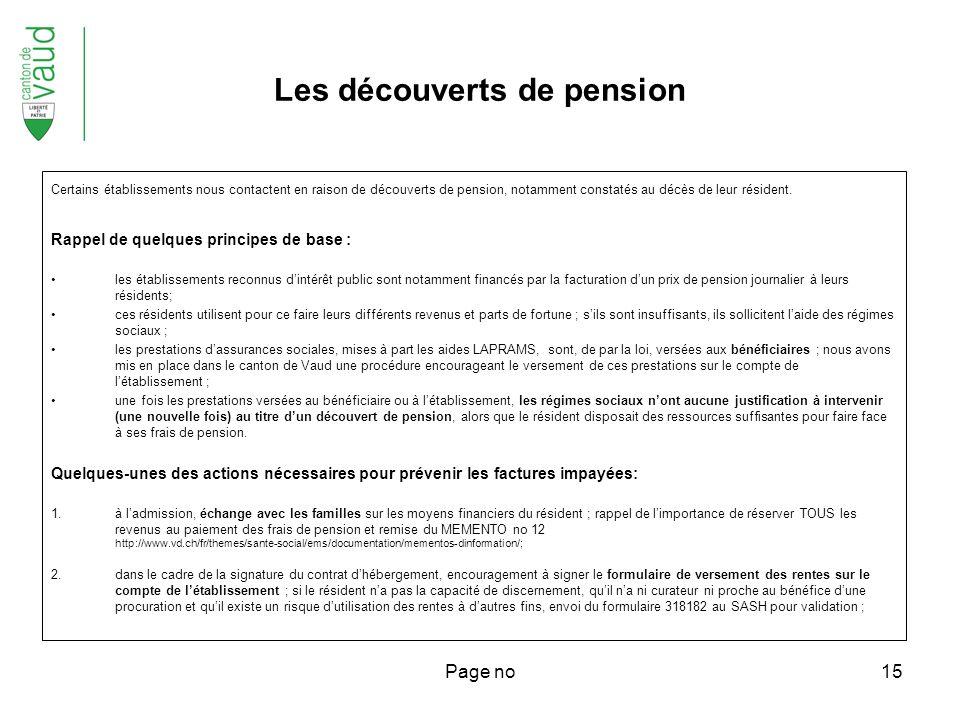 Page no15 Certains établissements nous contactent en raison de découverts de pension, notamment constatés au décès de leur résident.