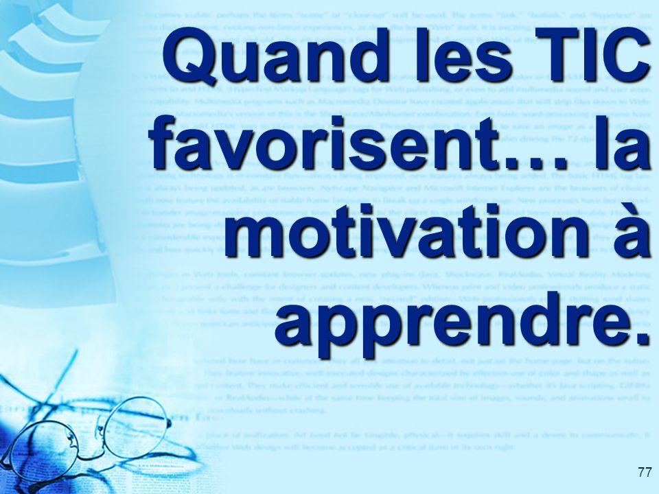 77 Quand les TIC favorisent… la motivation à apprendre.