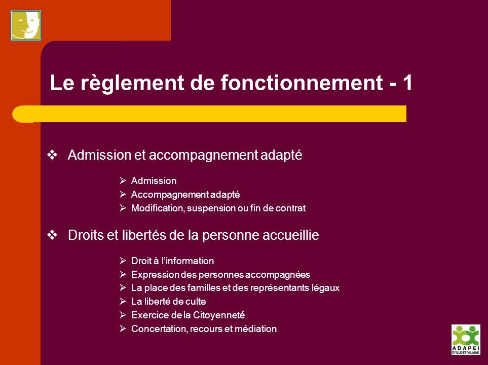 Le règlement de fonctionnement - 1 Admission et accompagnement adapté Admission Accompagnement adapté Modification, suspension ou fin de contrat Droit