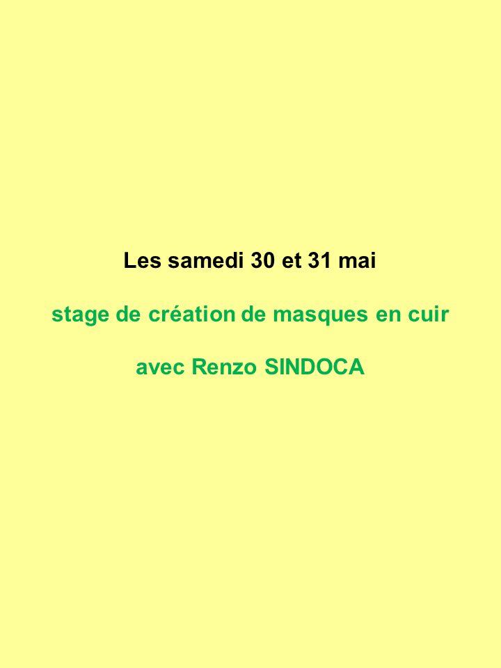 Les samedi 30 et 31 mai stage de création de masques en cuir avec Renzo SINDOCA
