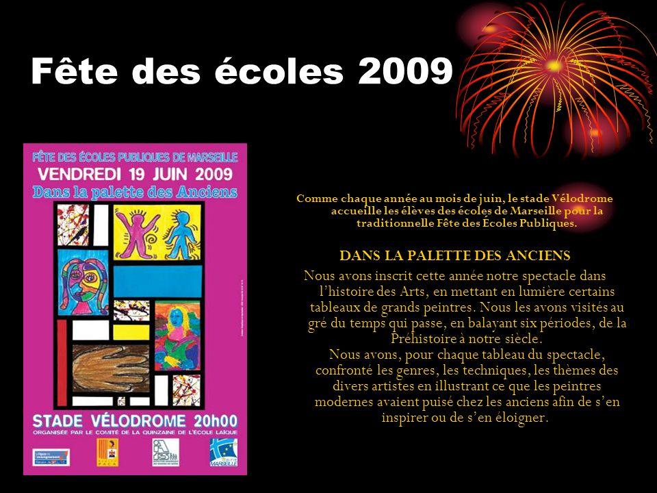 Fête des écoles 2009 Comme chaque année au mois de juin, le stade Vélodrome accueille les élèves des écoles de Marseille pour la traditionnelle Fête des Écoles Publiques.