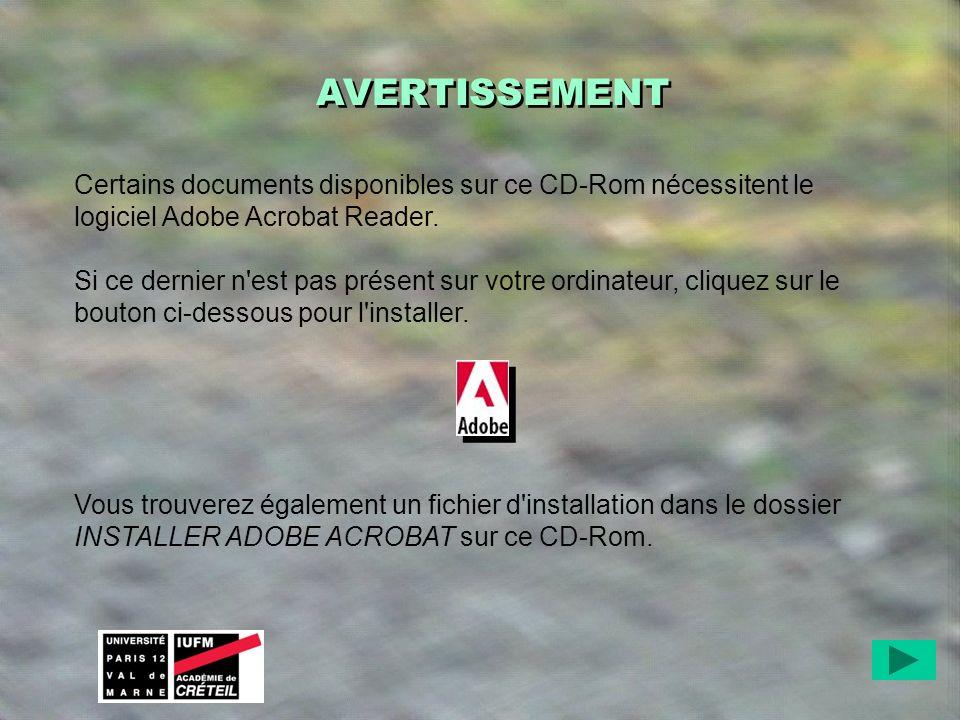 AVERTISSEMENT Certains documents disponibles sur ce CD-Rom nécessitent le logiciel Adobe Acrobat Reader.