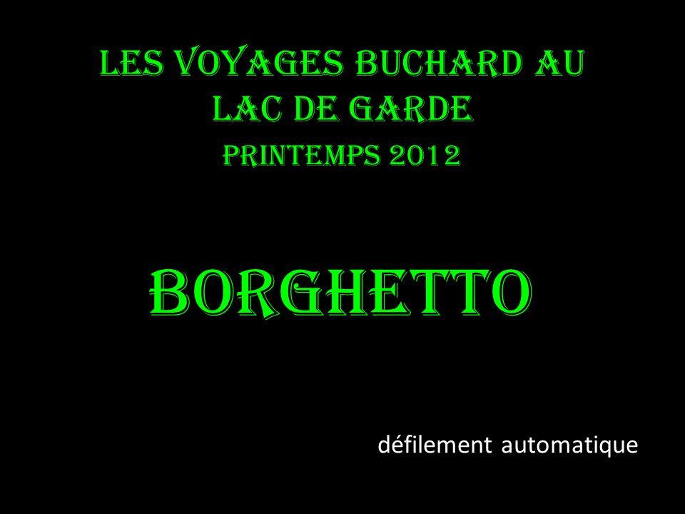Les voyages BUCHARD AU Lac de Garde Printemps 2012 Borghetto défilement automatique
