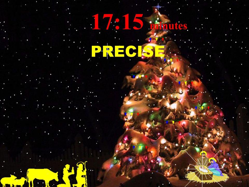 17:16 minutes PRECISE