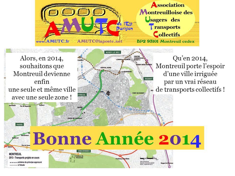 Alors, en 2014, souhaitons que Montreuil devienne enfin une seule et même ville avec une seule zone ! Bonne Année 2014 Quen 2014, Montreuil porte lesp