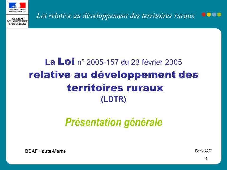 Loi relative au développement des territoires ruraux 1 La Loi n° 2005-157 du 23 février 2005 relative au développement des territoires ruraux (LDTR) P