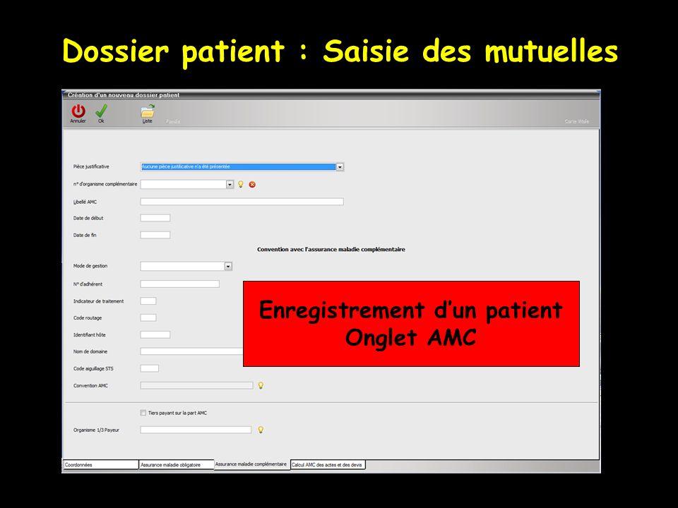 Dossier patient : Saisie des mutuelles Enregistrement dun patient Onglet AMC