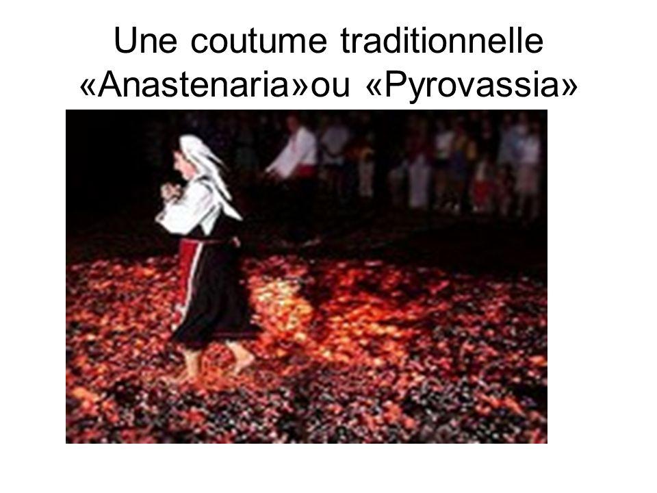 Une coutume traditionnelle «Anastenaria»ou «Pyrovassia»