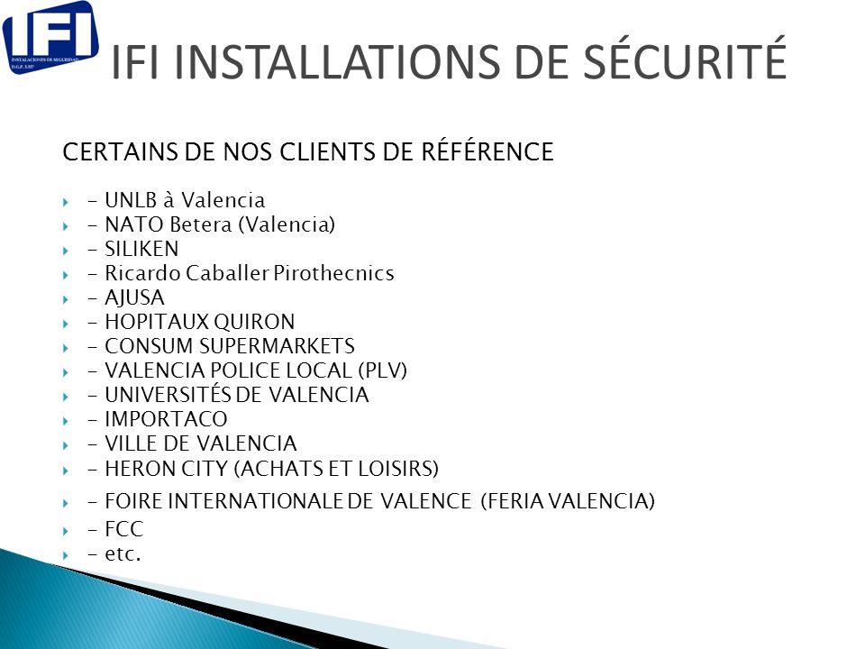 CERTAINS DE NOS CLIENTS DE RÉFÉRENCE - UNLB à Valencia - NATO Betera (Valencia) - SILIKEN - Ricardo Caballer Pirothecnics - AJUSA - HOPITAUX QUIRON - CONSUM SUPERMARKETS - VALENCIA POLICE LOCAL (PLV) - UNIVERSITÉS DE VALENCIA - IMPORTACO - VILLE DE VALENCIA - HERON CITY (ACHATS ET LOISIRS) - FOIRE INTERNATIONALE DE VALENCE (FERIA VALENCIA) - FCC - etc.