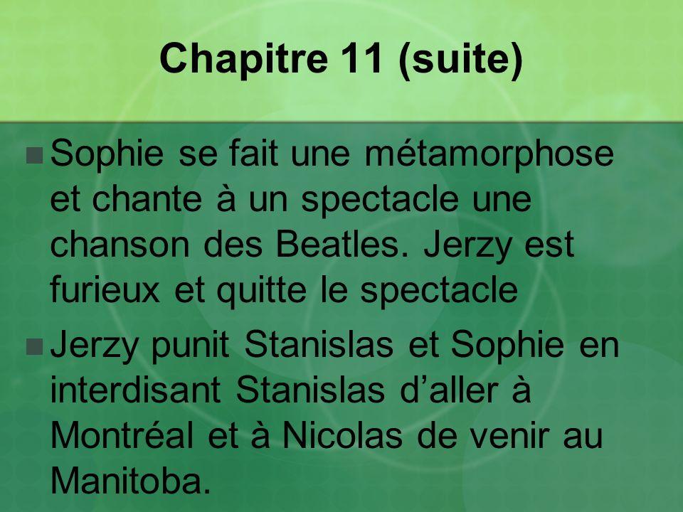 Chapitre 11 (suite) Sophie se fait une métamorphose et chante à un spectacle une chanson des Beatles.