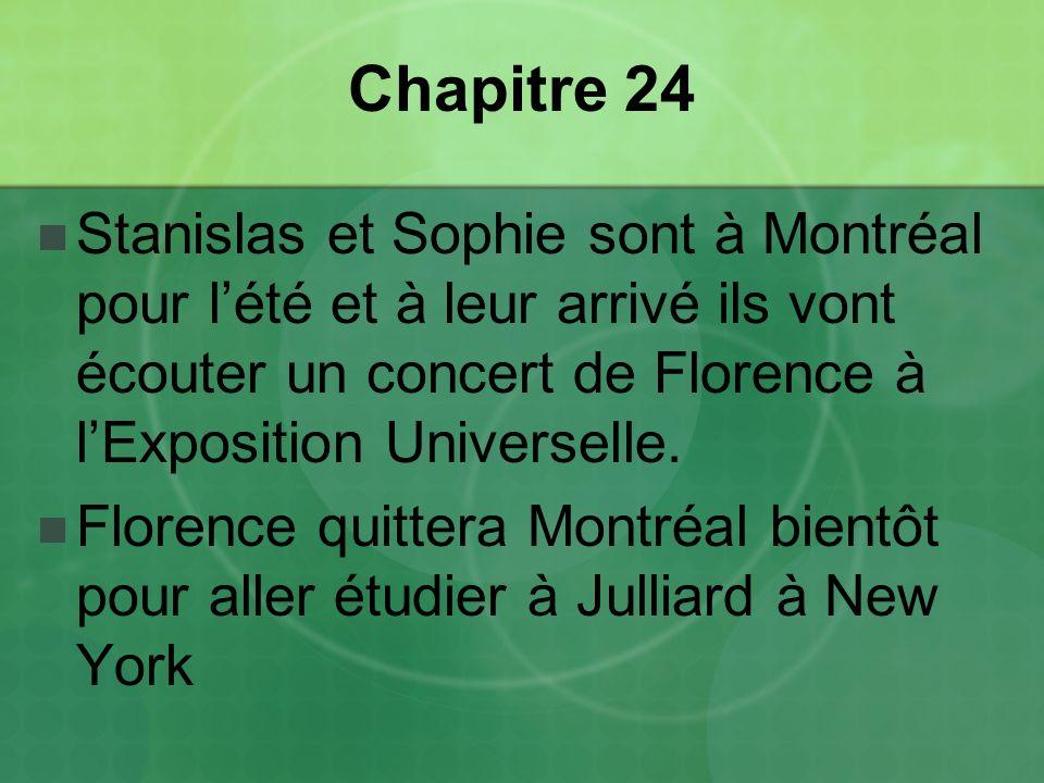 Chapitre 24 Stanislas et Sophie sont à Montréal pour lété et à leur arrivé ils vont écouter un concert de Florence à lExposition Universelle.