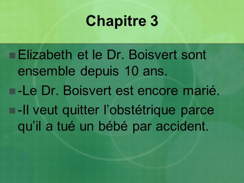 Chapitre 3 Elizabeth et le Dr.Boisvert sont ensemble depuis 10 ans.