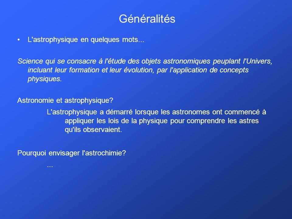 Généralités L astrophysique en quelques mots...