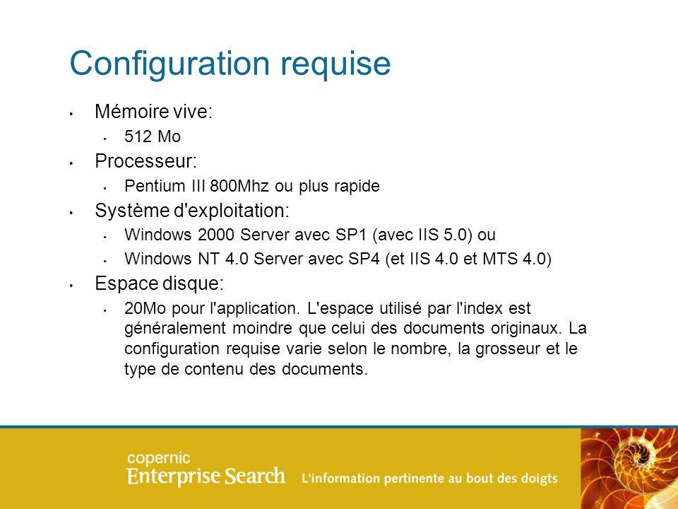 Configuration requise Mémoire vive: 512 Mo Processeur: Pentium III 800Mhz ou plus rapide Système d exploitation: Windows 2000 Server avec SP1 (avec IIS 5.0) ou Windows NT 4.0 Server avec SP4 (et IIS 4.0 et MTS 4.0) Espace disque: 20Mo pour l application.