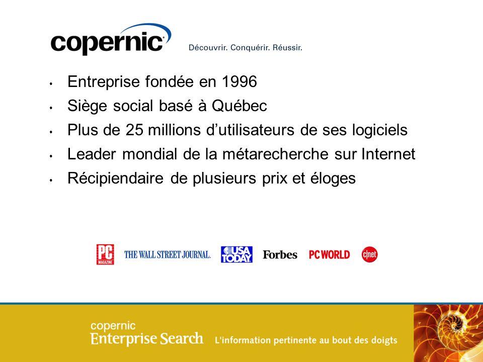 Titre Entreprise fondée en 1996 Siège social basé à Québec Plus de 25 millions dutilisateurs de ses logiciels Leader mondial de la métarecherche sur Internet Récipiendaire de plusieurs prix et éloges