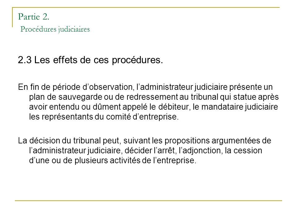 Partie 2. Procédures judiciaires 2.3 Les effets de ces procédures.