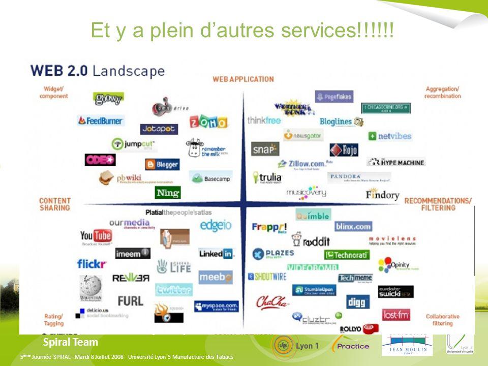 5 ème Journée SPIRAL - Mardi 8 Juillet 2008 - Université Lyon 3 Manufacture des Tabacs Et y a plein dautres services!!!!!.