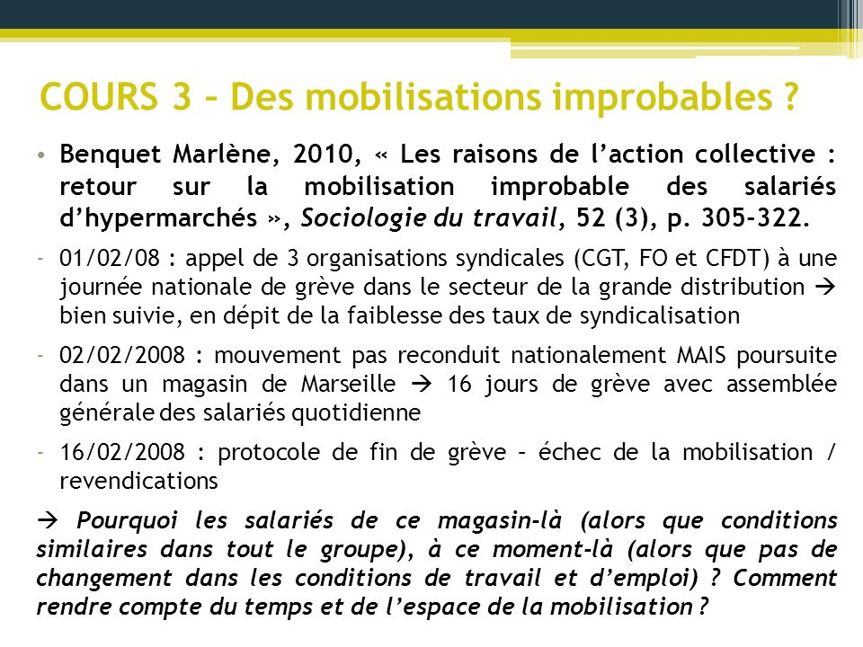 COURS 3 – Des mobilisations improbables ? Benquet Marlène, 2010, « Les raisons de laction collective : retour sur la mobilisation improbable des salar