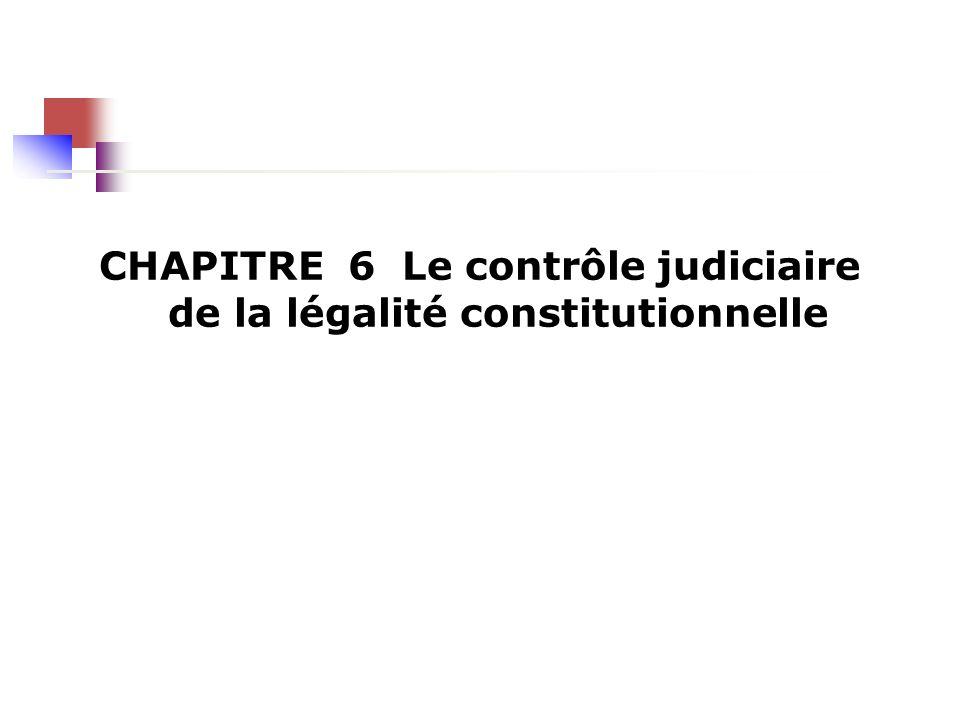 CHAPITRE 6 Le contrôle judiciaire de la légalité constitutionnelle