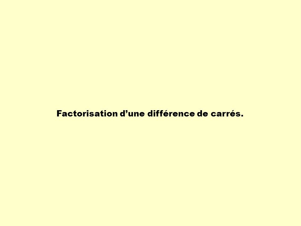 Factorisation dune différence de carrés.