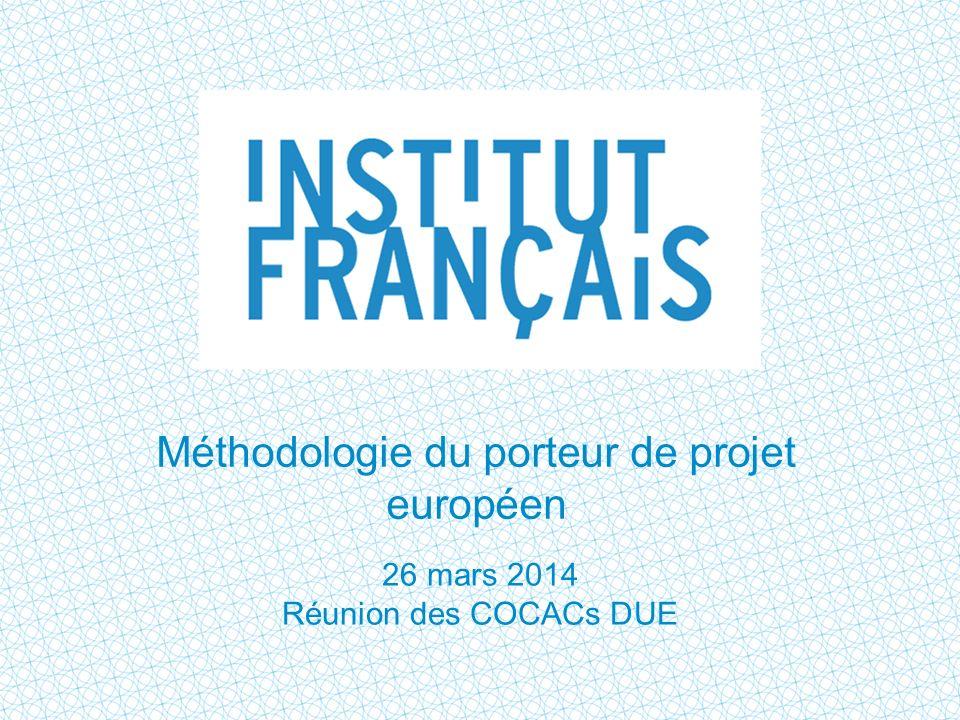 Méthodologie du porteur de projet européen 26 mars 2014 Réunion des COCACs DUE