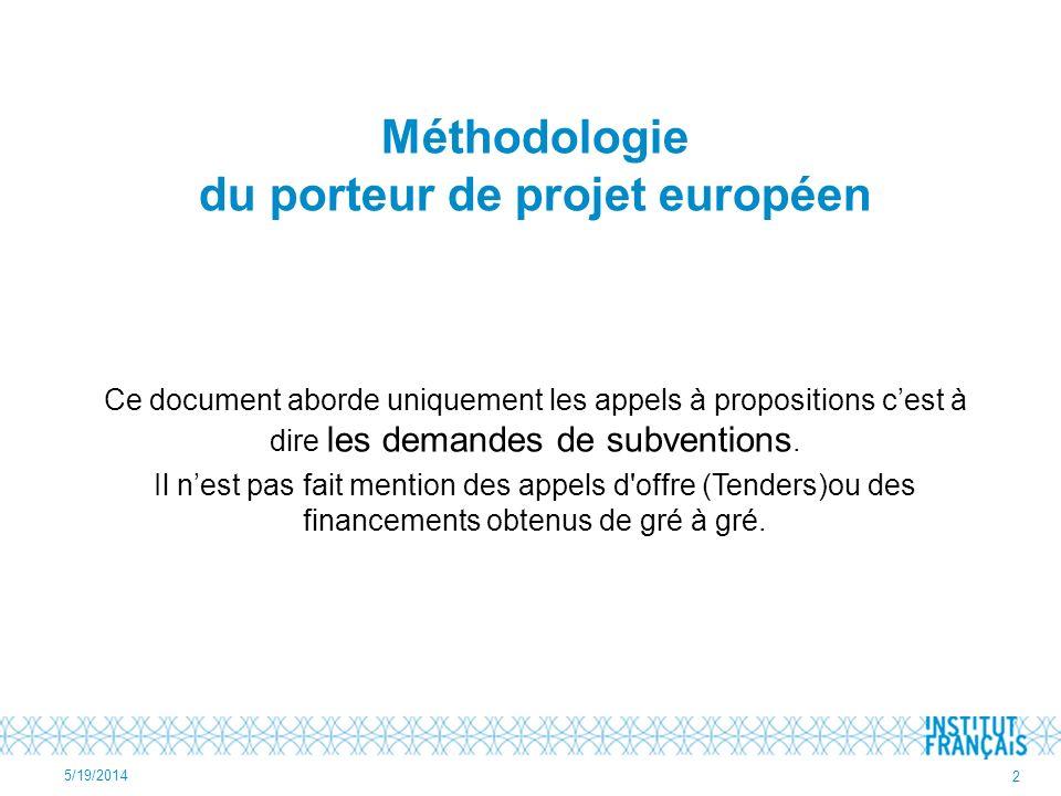 Méthodologie du porteur de projet européen Ce document aborde uniquement les appels à propositions cest à dire les demandes de subventions. Il nest pa