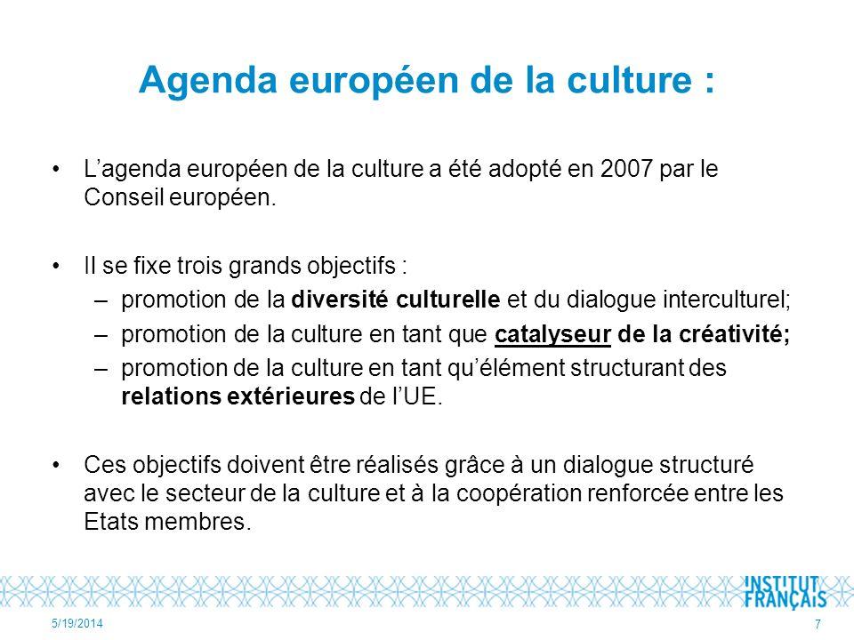 Agenda européen de la culture : Lagenda européen de la culture a été adopté en 2007 par le Conseil européen. Il se fixe trois grands objectifs : –prom